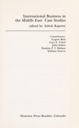 International business in the Middle East by edited by Ashok Kapoor ; contributors, Eugene Bird ... [et al.].