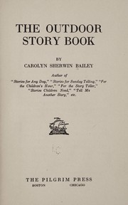 Cover of: The outdoor story book | Carolyn Sherwin Bailey