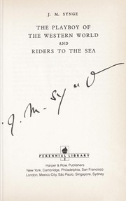 Cover of: The playboy of the Western World ; and, Riders to the sea | J. M. Synge
