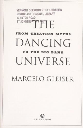 The dancing universe : from creation myths to the big bang by
