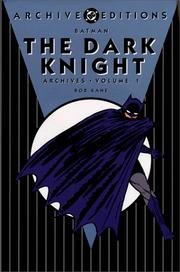 Cover of: Batman The Dark Knight Archives, Vol. 1 | Bob Kane