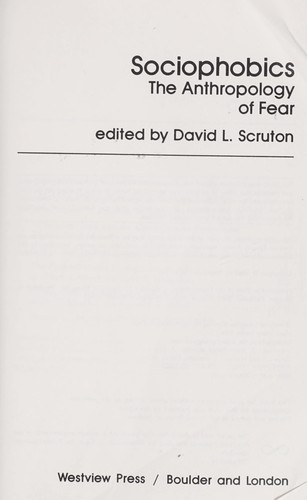 Sociophobics : the anthropology of fear by