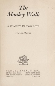 Cover of: The monkey walk : a comedy in two acts |