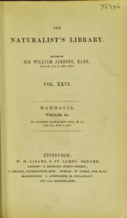 Cover of: [The natural history of the ordinary Cetacea or whales] | Hamilton, Robert