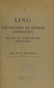 Cover of: Ling, the founder of Swedish gymnastics | C. A. Westerblad