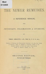 Cover of: The newer remedies. A reference manual for physicians, pharmacists & students