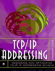 Cover of: TCP/IP addressing | Buck Graham