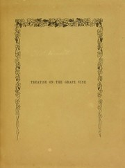 Cover of: A treatise on the grape vine and on the construction & management of vineries