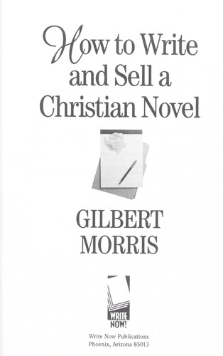 HOW TO WRITE AND SELL A CHRISTIAN NOVEL by GILBERT MORRIS