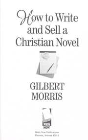 Cover of: HOW TO WRITE AND SELL A CHRISTIAN NOVEL | GILBERT MORRIS