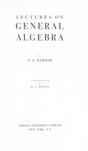 Cover of: Lectures on general algebra
