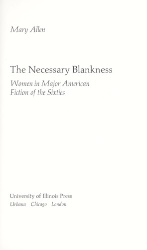 The necessary blankness : women in major American fiction of the sixties by