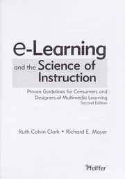 E-Learning and the Science of Instruction: Proven Guidelines for Consumers and Designers of Multimedia Learning [With CDROM]