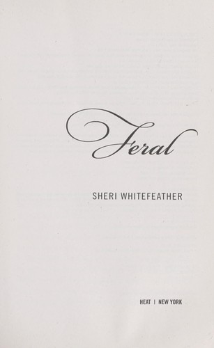 Feral by Sheri Whitefeather