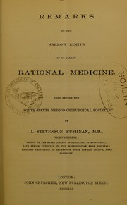 Cover of: Remarks on the narrow limits of so-called rational medicine | J. Stevenson Bushnan