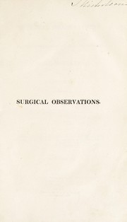 Cover of: Surgical observations on the constitutional origin and treatment of local diseases; and on aneurisms | John Abernethy