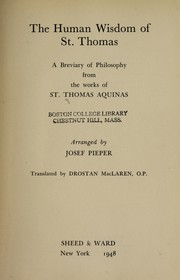 Cover of: The human wisdom of St. Thomas: a breviary of philosophy from the works of St. Thomas Aquinas