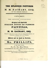 Cover of: The splendid pictures of M. M. Zachary, Esq., of the Adelphi Terrace | Phillips Mr