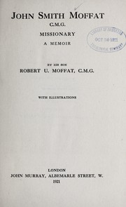 Cover of: John Smith Moffat, C.M.G. missionary