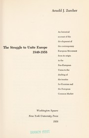 Cover of: The struggle to unite Europe, 1940-1958 | Arnold John Zurcher