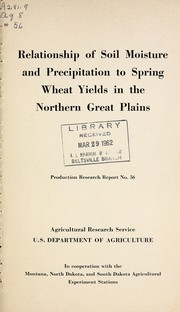 Cover of: Relationship of soil moisture and precipitation to spring wheat yields in the northern Great Plains | J. R. Thomas