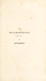 Cover of: The metamorphosis, or golden ass, and philosophical works, of Apuleius [A. on the God of Socrates; A. on the habitude of the doctrines of Plato]