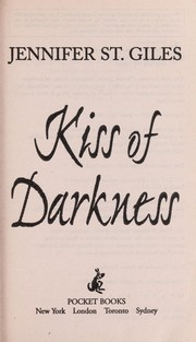 Cover of: Kiss of darkness | St. Giles, Jennifer.