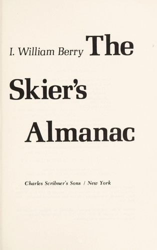 The skier's almanac by I. William Berry