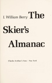 Cover of: The skier's almanac | I. William Berry