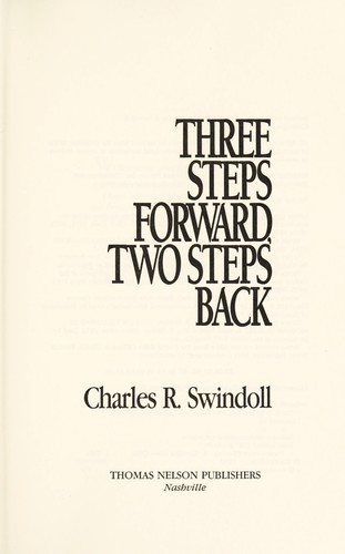 Three steps forward, two steps back by Charles R. Swindoll