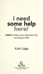 Cover of: I need some help here! | Kathi Lipp