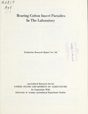 Cover of: Rearing cotton insect parasites in the laboratory