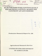 Cover of: Electrodes for continuously measuring cotton moisture content at ginneries