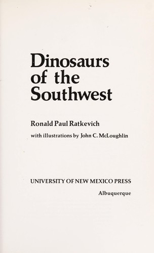 Dinosaurs of the Southwest by Ronald Paul Ratkevich