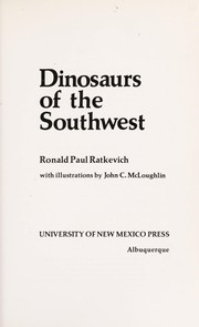 Cover of: Dinosaurs of the Southwest | Ronald Paul Ratkevich
