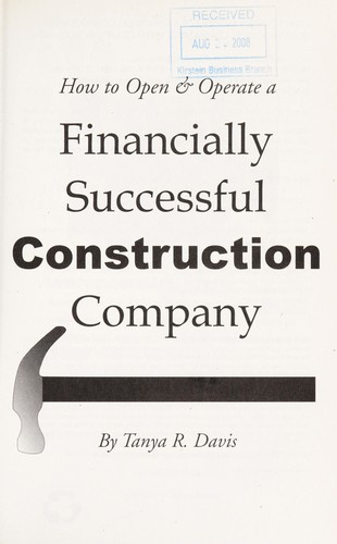 How To Open Operate A Financially Successful Construction Company 2007 Edition Open Library