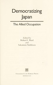 Cover of: Democratizing Japan : the allied occupation |