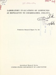 Cover of: Laboratory evaluations of compounds as repellents to cockroaches, 1953-1974