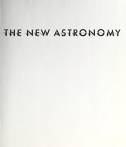 The New astronomy by by the editors of Time-Life Books.