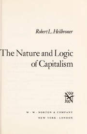 Cover of: The nature and logic of capitalism