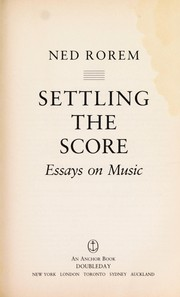 Cover of: Settling the score by Ned Rorem
