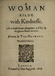 Cover of: A vvoman kilde vvith kindnesse | Thomas Heywood