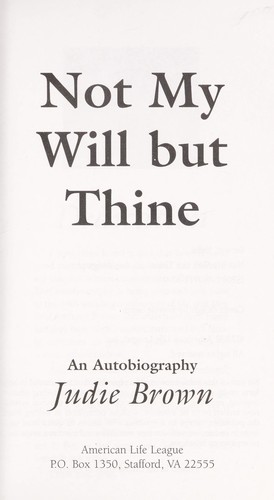 Not my will but thine : an autobiography by