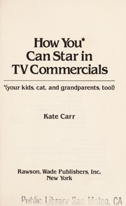 Cover of: How you* can star in TV commercials | Kate Carr