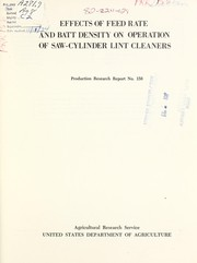 Cover of: Effects of feed rate and batt density on operation of saw-cylinder lint cleaners