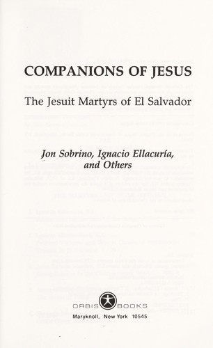 Companions of Jesus : the Jesuit martyrs of El Salvador by