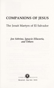 Cover of: Companions of Jesus : the Jesuit martyrs of El Salvador |
