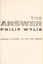 Cover of: The answer. | Philip Wylie