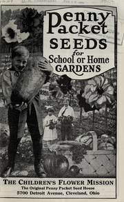 Cover of: Penny packet seeds for school or home gardens | Templin Bradley Seed Company. Children