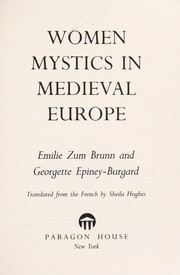 Cover of: Women mystics in medieval Europe | Emilie Zum Brunn and Georgette Epiney-Burgard ; translated from the French by Sheila Hughes.
